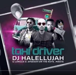 Sfeesoh On The Keys - Taxi Driver Ft. Dj Halellujah, Lungza G & Masta